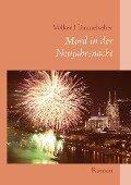 Mord in der Neujahrsnacht - Volker Himmelseher