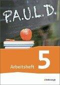 P.A.U.L. D. (Paul) 5. Arbeitsheft. Gymnasien und Gesamtschulen - Neubearbeitung -