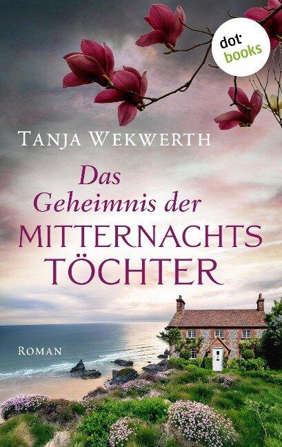 Das Geheimnis der Mitternachtstöchter - Tanja Wekwerth