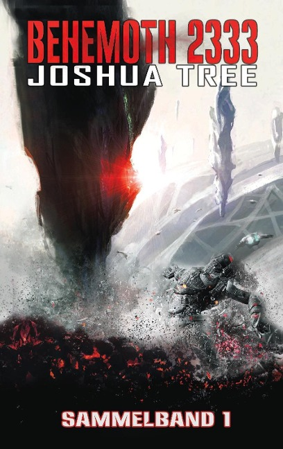 Behemoth 2333 - Sammelband 1 - Joshua Tree