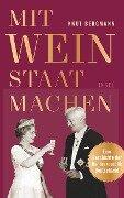 Mit Wein Staat machen - Knut Bergmann