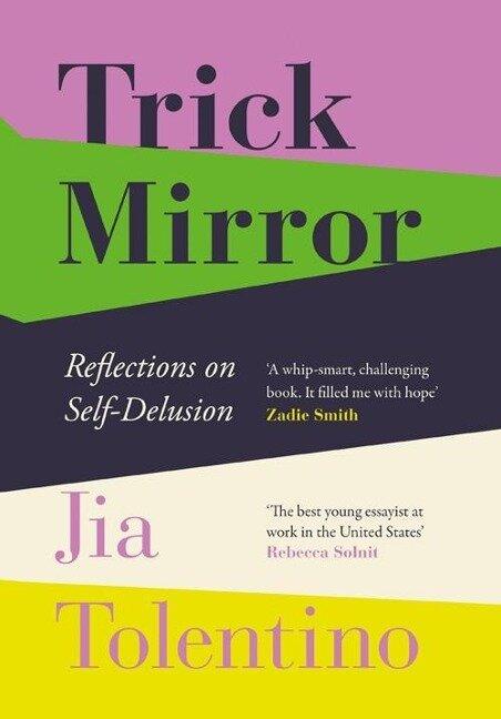 Trick Mirror - Jia Tolentino
