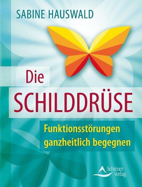 Die Schilddrüse - Sabine Hauswald