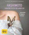 Hashimoto ganzheitlich behandeln - Markus Breitenberger, Nicole Schaenzler