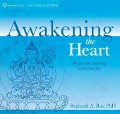 Awakening the Heart: A Somatic Training in Bodhicitta - Reginald A. Ray