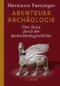 Abenteuer Archäologie - Hermann Parzinger