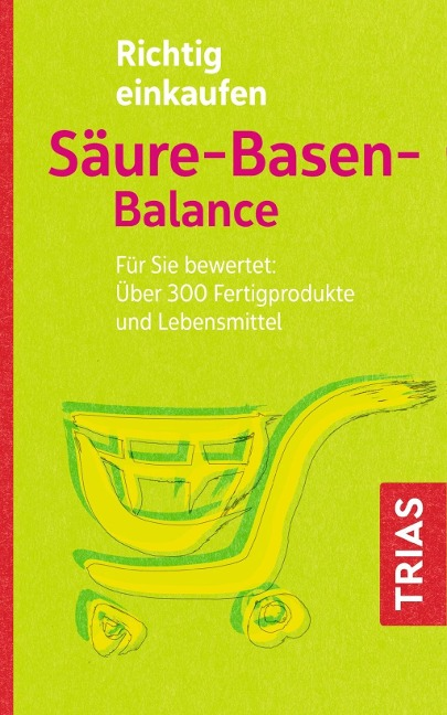 Richtig einkaufen Säure-Basen-Balance - Michael Worlitschek, Peter Mayr