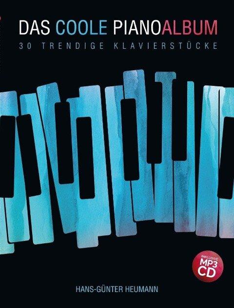 Das coole Pianoalbum - 30 trendige Klavierstücke - Hans-Gunter Heumann