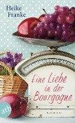 Eine Liebe in der Bourgogne - Heike Franke