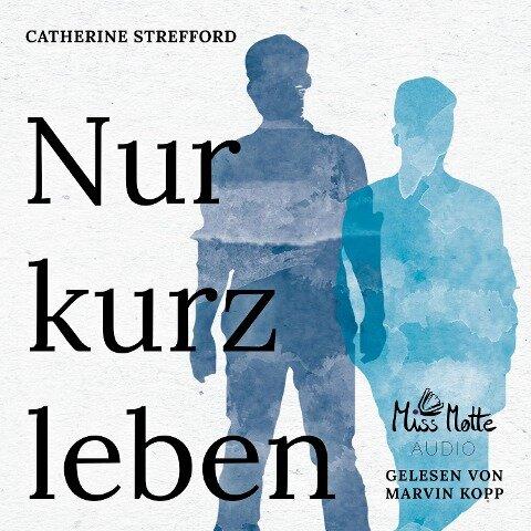 Nur kurz leben - Catherine Strefford