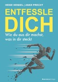 ENTFESSLE DICH - Anke Precht, Heike Henkel