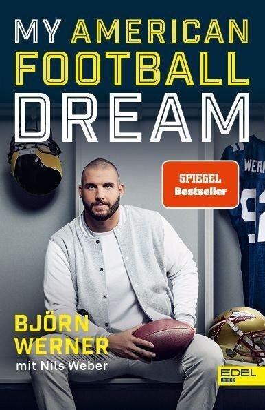 My American Football Dream - Björn Werner
