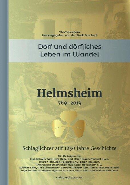 Helmsheim 769-2019. Dorf und dörfliches Leben im Wandel