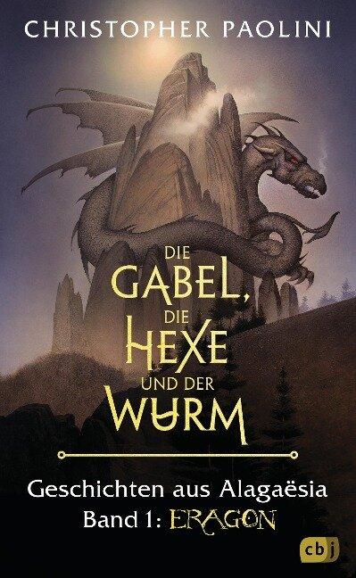 Die Gabel, die Hexe und der Wurm. Geschichten aus Alagaësia. Band 1: Eragon - Christopher Paolini