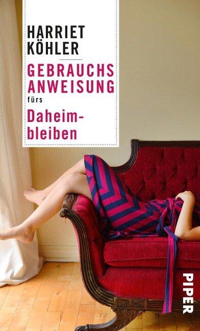 Gebrauchsanweisung fürs Daheimbleiben - Harriet Köhler
