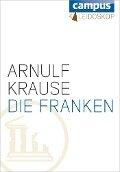 Die Franken - Arnulf Krause