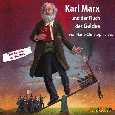 Karl Marx und der Fluch des Geldes - Hans-Christoph Liess