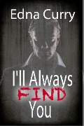 I'll Always Find You (Minnesota Romance novel series) - Edna Curry