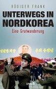 Unterwegs in Nordkorea - Rüdiger Frank
