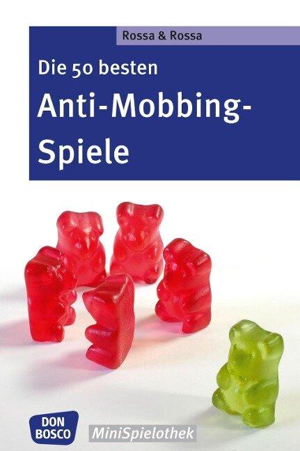 Die 50 besten Anti-Mobbing-Spiele - eBook - Robert Rossa, Julia Rossa
