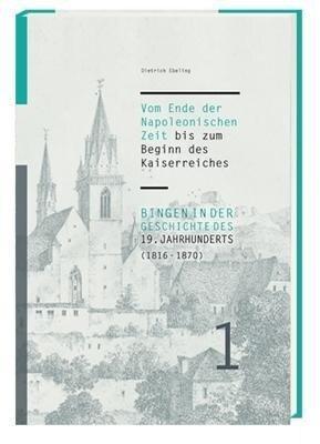 Bingen in der Geschichte des 19. Jahrhunderts (1816-1870)