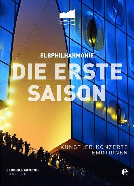 Elbphilharmonie - Die erste Saison -