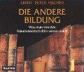 Die andere Bildung. 4CDs - Ernst Peter Fischer