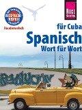 Reise Know-How Kauderwelsch Spanisch für Cuba - Wort für Wort - Alfredo Hernández