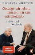 """""""Solange wir leben, müssen wir uns entscheiden."""" - Jehuda Bacon, Manfred Lütz"""