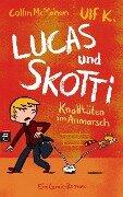 Lucas & Skotti - Knalltüten im Anmarsch - Collin McMahon