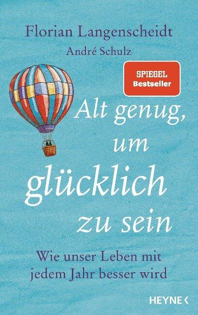Alt genug, um glücklich zu sein - Florian Langenscheidt, André Schulz