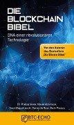 Die Blockchain Bibel - Maximilian Kops, Sven Wagenknecht, Danny de Boer, Mark Preuss, Dr. Philipp Giese