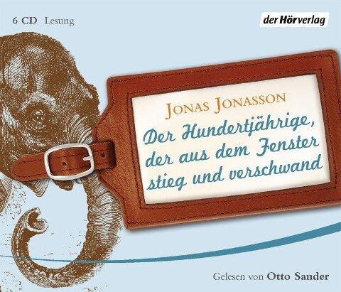 Der Hundertjährige, der aus dem Fenster stieg und verschwand - Jonas Jonasson