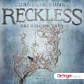 Reckless. Das goldene Garn - Cornelia Funke