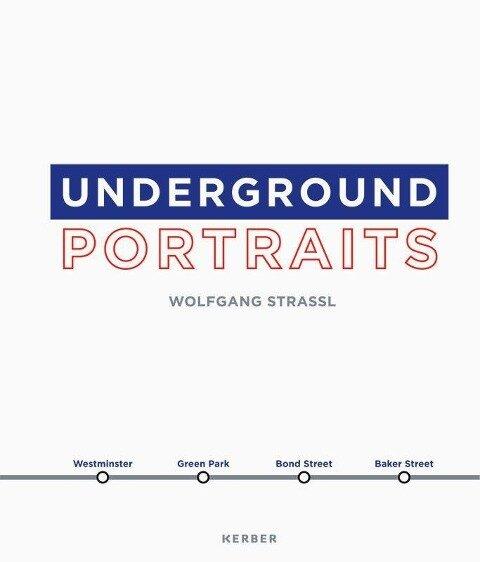 Wolfgang Strassl. Underground Portraits -