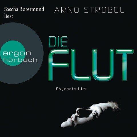 Die Flut (Ungekürzte Lesung) - Arno Strobel