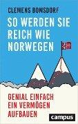 So werden Sie reich wie Norwegen - Clemens Bomsdorf