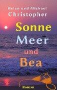 Sonne, Meer und Bea - Helen Christopher, Michael Christopher
