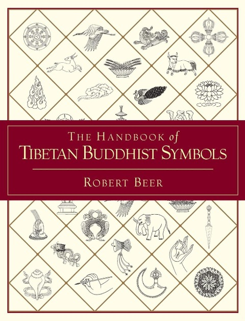 The Handbook of Tibetan Buddhist Symbols -