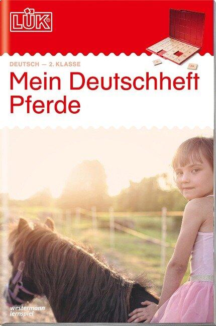LÜK. Mein Pferde-Deutschheft 2. Klasse -