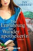 Die Entführung der Wanderapothekerin - Iny Lorentz