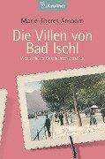Die Villen von Bad Ischl - Marie-Theres Arnborn