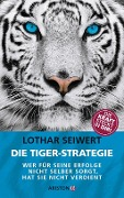 Die Tiger-Strategie - Lothar Seiwert