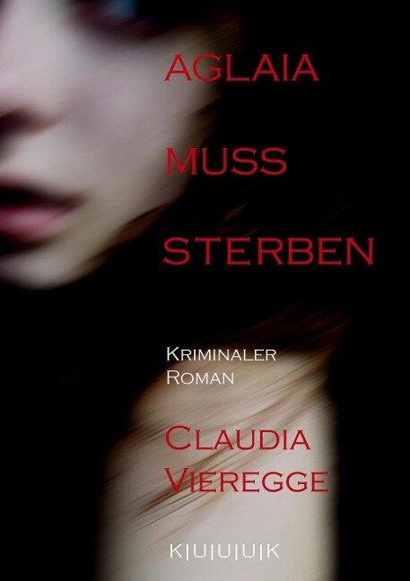 Aglaia muss sterben - Claudia Vieregge