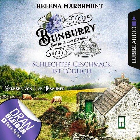 Schlechter Geschmack ist tödlich - Ein Idyll zum Sterben - Ein englischer Cosy-Krimi - Bunburry, Folge 3 (Ungekürzt) - Helena Marchmont