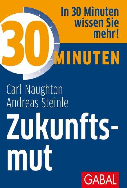 30 Minuten Zukunftsmut - Carl Naughton, Andreas Steinle