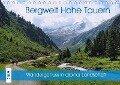 Bergwelt Hohe Tauern - Wandergenuss in alpiner Landschaft (Tischkalender 2019 DIN A5 quer) - Anja Frost
