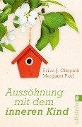 Aussöhnung mit dem inneren Kind - Erika J. Chopich, Margaret Paul