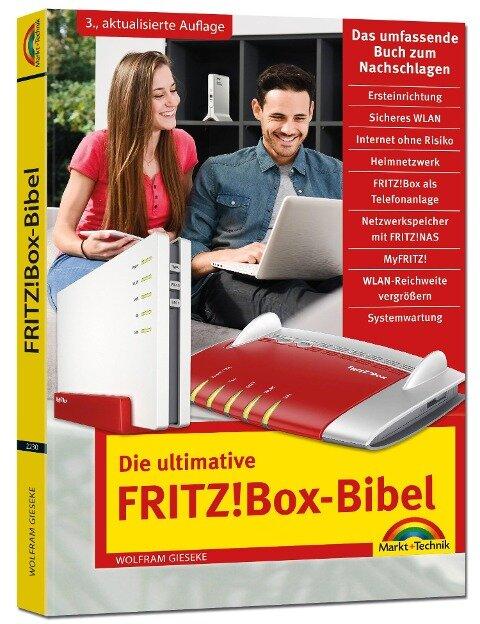 Die ultimative FRITZ!Box Bibel - Das Praxisbuch 3. aktualisierte Auflage - mit vielen Insider Tipps und Tricks - komplett in Farbe - Wolfram Gieseke