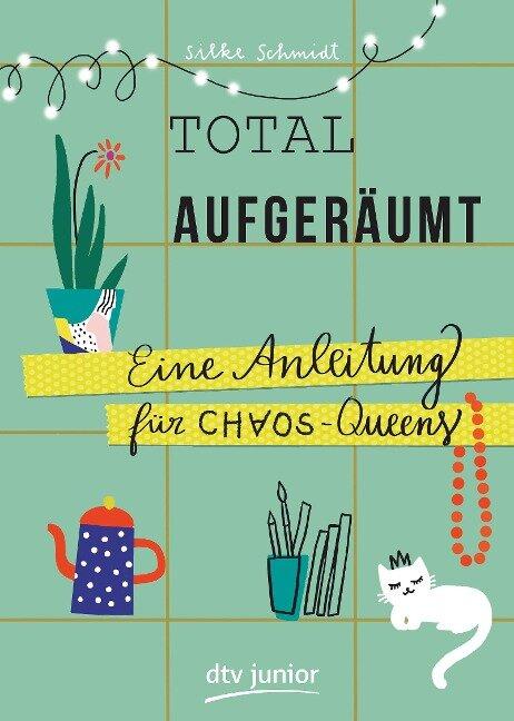 Total aufgeräumt - Eine Anleitung für Chaos Queens